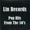 Lin Records Pop Hits From the 50's