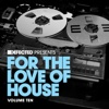 Defected Presents For The Love of House, Vol. 10