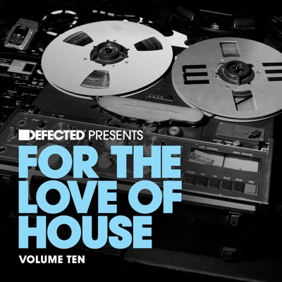 Defected Presents For The Love of House, Vol. 10 - Various Artists album