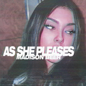 Madison Beer - As She Pleases