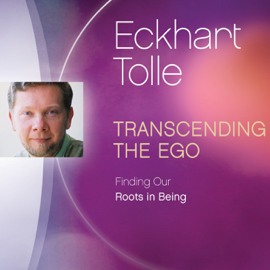Transcending the Ego: Finding Our Roots in Being audiobook