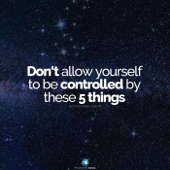 Don't Allow Yourself to Be Controlled by These 5 Things (Motivational Speech)