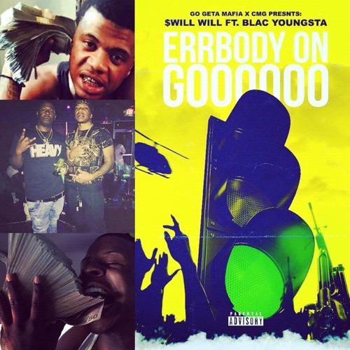 $will Will - Errbody on Goooooo (feat. Blac Youngsta) - Single