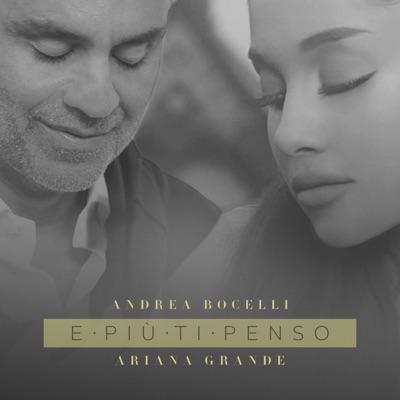 E più ti penso (Duetto con Ariana Grande) - Single - Andrea Bocelli