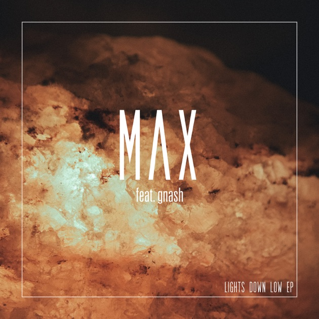 & Lights Down Low - Single by MAX on Apple Music azcodes.com