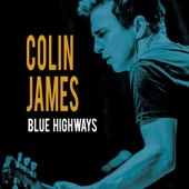 Colin James - Ain't Long For Day