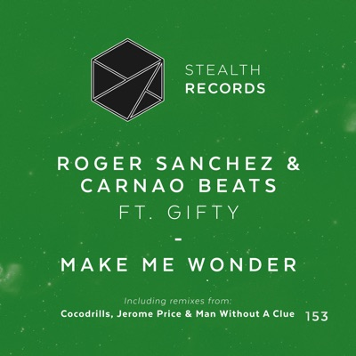 Make Me Wonder (feat. Gifty) - Single - Roger Sanchez