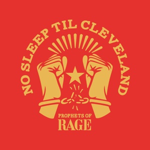 No Sleep Til Cleveland (Live) - Single - Prophets of Rage - Prophets of Rage