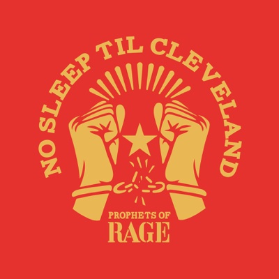No Sleep Til Cleveland (Live) - Single - Prophets of Rage album