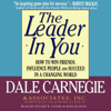 The Leader in You (Abridged Nonfiction) - Dale Carnegie & Associates, Michael A. Crom and Stuart R. Levine