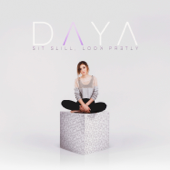 Download Sit Still, Look Pretty - Daya Mp3 and Videos
