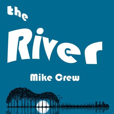The River - Single - Mike Crew album