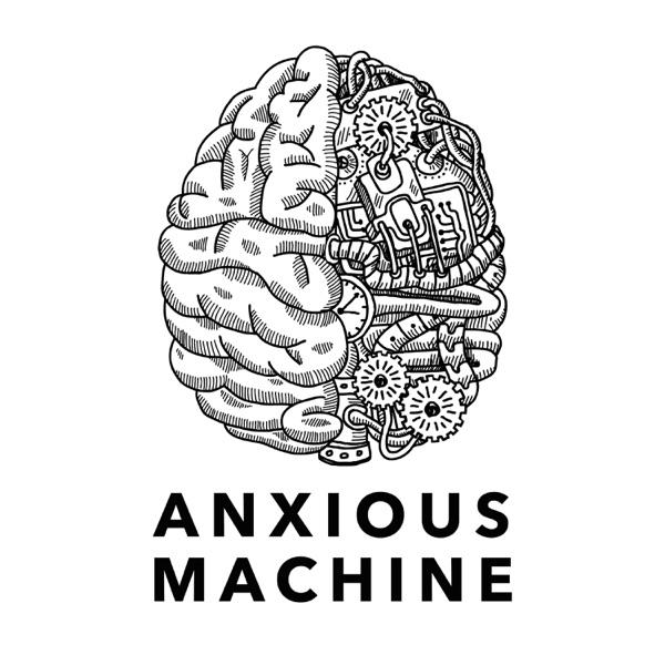 Anxious Machine