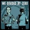 We Divided By Zero