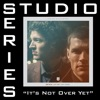 It's Not Over yet (Studio Series Performance Track) - - EP, for KING & COUNTRY