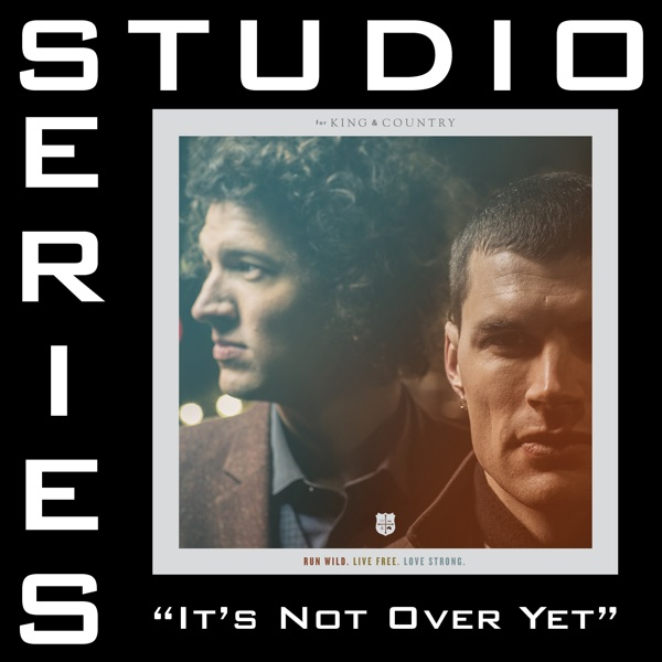 It's Not Over yet (Studio Series Performance Track) - - EP