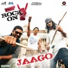 Jaago From Rock On 2 Single