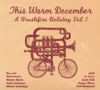 This Warm December: Brushfire Holiday's, Vol. 1 - Various Artists