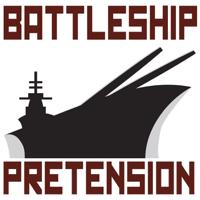 Battleship Pretension podcast