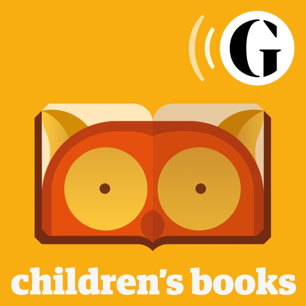 The Guardian Childrens Books Podcast By The Guardian On Apple Podcasts