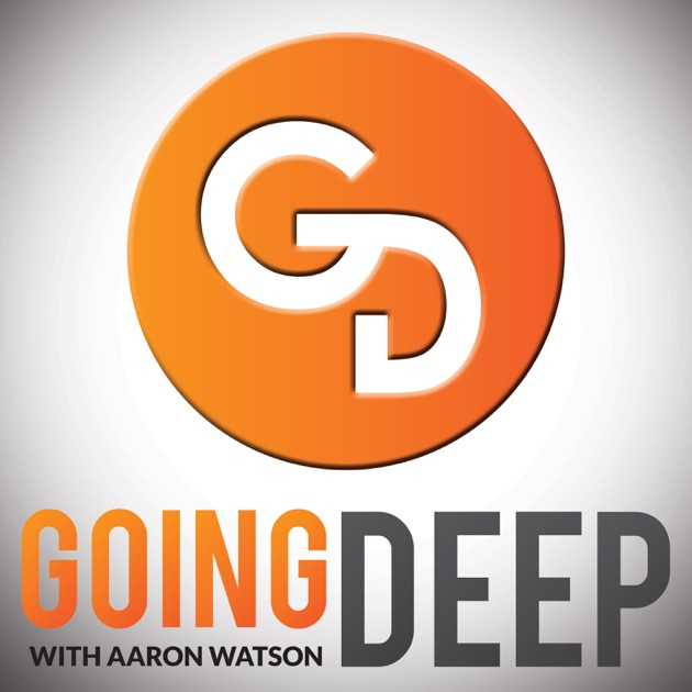 Going deep with aaron watson by aaron watson 2x national champ going deep with aaron watson by aaron watson 2x national champ pittsburgh connector goingdeepwithaaron on apple podcasts fandeluxe Image collections