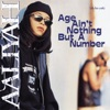 Age Ain't Nothing But a Number (Deluxe), Aaliyah