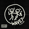 Cliq ft. Alika - Wavey