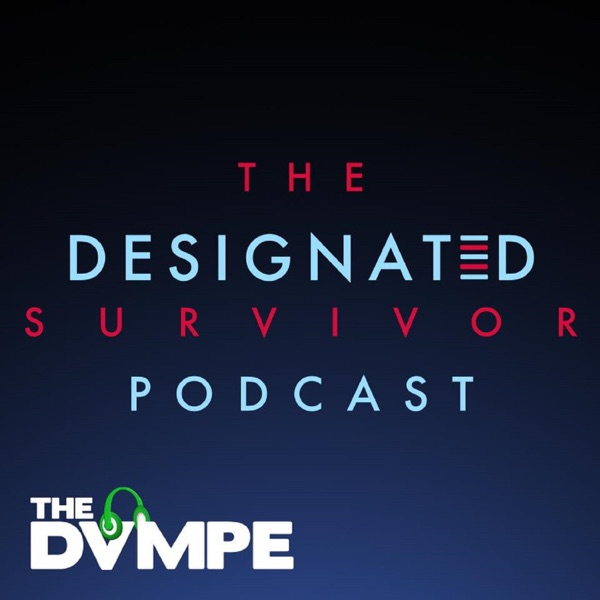 The DESIGNATED SURVIVOR Podcast