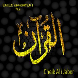 Cheik Ali Jaber - Quran, Juzu' Amma & Short Sura's, Vol. 2