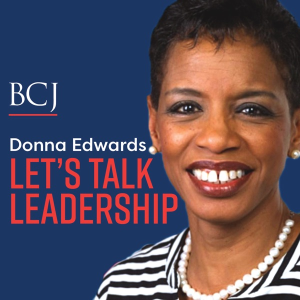 Donna Edwards: Let's Talk Leadership