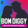 Bom Diggy (Dillon Francis Remix) [feat. Dillon Francis] - Zack Knight & Jasmin Walia
