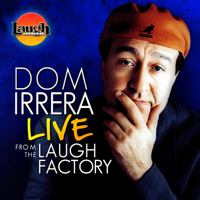 Podcast cover art for Dom Irrera Live from the Laugh Factory