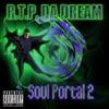 Soul Portal 2, R.T.P. Da Dream