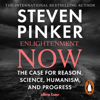 Enlightenment Now: The Case for Reason, Science, Humanism, and Progress (Unabridged) - Steven Pinker