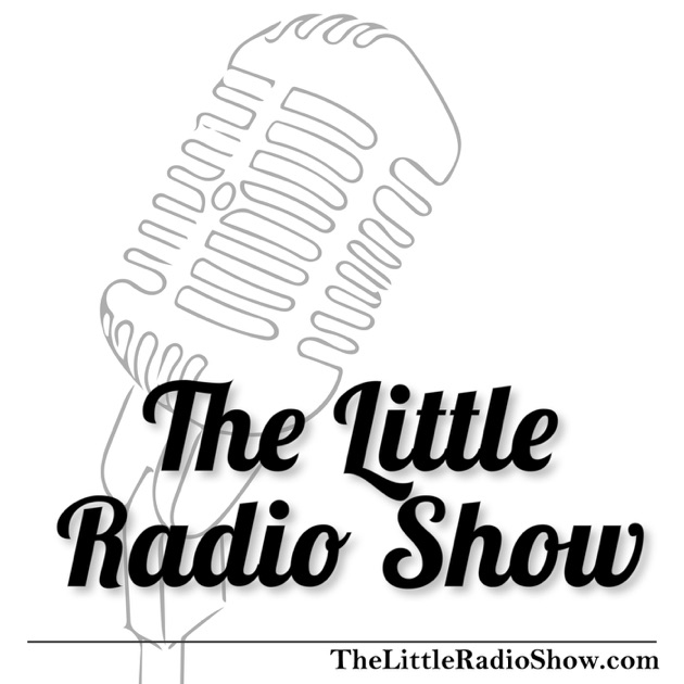The Little Radio Show Podcast By Sandra Fernandez Juan Alanis And