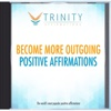 Become More Outgoing Affirmations - EP - Trinity Affirmations