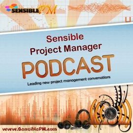 The Sensible Project Manager Podcast