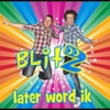 Later Word Ik - Single - Blitz