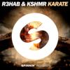R3HAB & KSHMR - Karate artwork