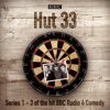 James Cary - Hut 33: The Complete Series 1-3: The Hit BBC Radio 4 Comedy  artwork