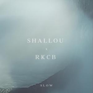 Shallou & RKCB - Slow