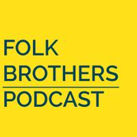 Folk Brothers Podcast podcast