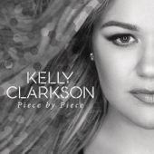 Piece By Piece (Radio Mix) - Kelly Clarkson