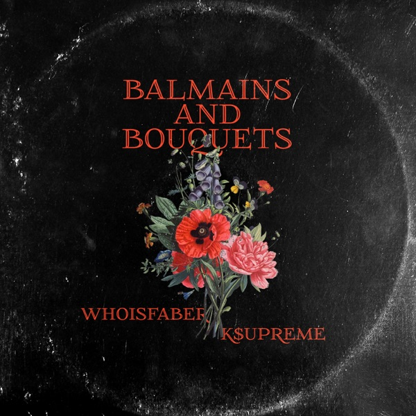 Balmains and Bouquets - Single