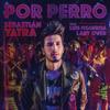 Sebastián Yatra - Por Perro (feat. Luis Figueroa & Lary Over) ilustración