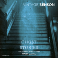E.F. Benson's Ghost Stories: read by Mark Gatiss (Unabridged)