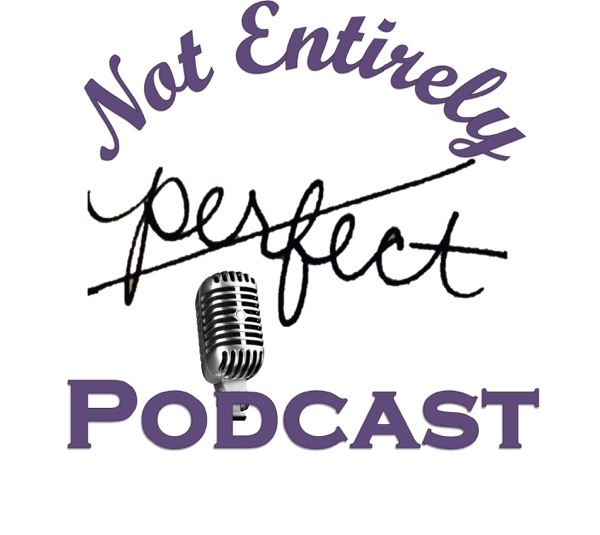 The Not Entirely Perfect Podcast