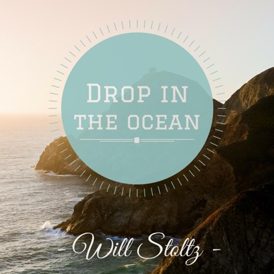 Drop in the Ocean - Single - Will Stoltz album