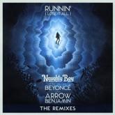 Runnin' (Lose It All) [The Remixes] [feat. Beyoncé & Arrow Benjamin] - Single