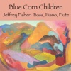 Blue Corn Children (Live) - Single - Jeffrey Fisher